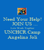 Need Your Help!     JOIN US ...   Lets Work Togther   UNCHCR Camp  Angelina Joli - Personalised Poster A4 size