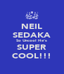 NEIL SEDAKA So Uncool He's SUPER COOL!!! - Personalised Poster A4 size
