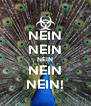 NEIN NEIN NEIN NEIN NEIN! - Personalised Poster A4 size