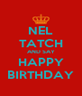 NEL TATCH AND SAY HAPPY BIRTHDAY - Personalised Poster A4 size