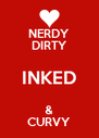 NERDY DIRTY INKED & CURVY - Personalised Poster A4 size