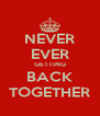 NEVER EVER GETTING BACK TOGETHER - Personalised Poster A4 size