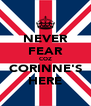 NEVER FEAR COZ CORINNE'S HERE - Personalised Poster A4 size