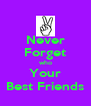 Never Forget who Your Best Friends - Personalised Poster A4 size
