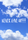 NEVER GIVE UP!!! - Personalised Poster A4 size