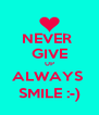 NEVER  GIVE UP ALWAYS  SMILE :-) - Personalised Poster A4 size