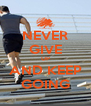 NEVER GIVE UP AND KEEP GOING - Personalised Poster A4 size