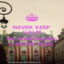 NEVER KEEP CALM BECAUSE Ms MANGAZINE is NEVER REAL - Personalised Poster A4 size
