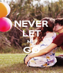NEVER LET ME GO  - Personalised Poster A4 size