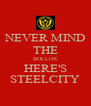 NEVER MIND THE BOLLOX HERE'S STEELCITY - Personalised Poster A4 size