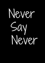 Never Say   Never - Personalised Poster A4 size