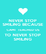 NEVER STOP SMILING BECAUSE CAMI  TEACHED US TO NEVER STOP SMILING - Personalised Poster A4 size