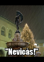 """""""Nevicàs!"""" - Personalised Poster A4 size"""