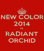 NEW COLOR 2014 IS RADIANT ORCHID - Personalised Poster A4 size