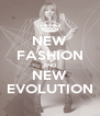 NEW FASHION AND NEW EVOLUTION - Personalised Poster A4 size