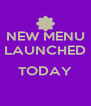 NEW MENU LAUNCHED  TODAY  - Personalised Poster A4 size