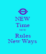 NEW Time NEW Rules New Ways - Personalised Poster A4 size
