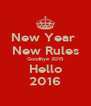 New Year  New Rules Goodbye 2015 Hello 2016 - Personalised Poster A4 size