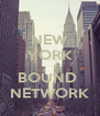 NEW YORK  BOUND  NETWORK - Personalised Poster A4 size