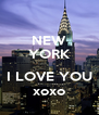 NEW YORK  I LOVE YOU xoxo - Personalised Poster A4 size