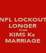 NFL LOCKOUT LONGER THAN KIMS Ks  MARRIAGE - Personalised Poster A4 size