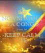 NGA MWANA YA CONGO biso to KEEP CALM   TE - Personalised Poster A4 size