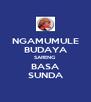 NGAMUMULE BUDAYA SARENG  BASA SUNDA - Personalised Poster A4 size