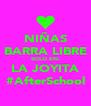 NIÑAS BARRA LIBRE SOLO EN: LA JOYITA #AfterSchool - Personalised Poster A4 size