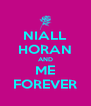 NIALL HORAN AND ME FOREVER - Personalised Poster A4 size