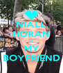 NIALL HORAN IS MY BOYFRIEND - Personalised Poster A4 size