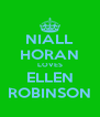 NIALL HORAN LOVES ELLEN ROBINSON - Personalised Poster A4 size
