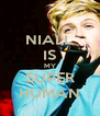 NIALL IS MY SUPER HUMAN - Personalised Poster A4 size