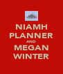 NIAMH PLANNER AND MEGAN WINTER - Personalised Poster A4 size