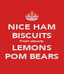 NICE HAM BISCUITS Fruit shoots LEMONS POM BEARS - Personalised Poster A4 size