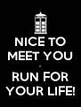 NICE TO MEET YOU - RUN FOR YOUR LIFE! - Personalised Poster A4 size