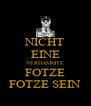 NICHT EINE VERDAMMTE FOTZE FOTZE SEIN - Personalised Poster A4 size