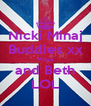 Nicki Minaj Buddies xx Maya and Beth LOL - Personalised Poster A4 size