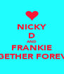 NICKY D AND FRANKIE TOGETHER FOREVER - Personalised Poster A4 size