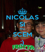 NICOLAS SI NU SCEM ;) - Personalised Poster A4 size