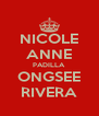 NICOLE ANNE PADILLA ONGSEE RIVERA - Personalised Poster A4 size