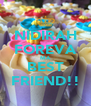 NIDIRAH FOREVA MA BEST FRIEND!! - Personalised Poster A4 size