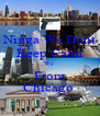 Nigga We Dont Keep Calm We  From Chicago  - Personalised Poster A4 size