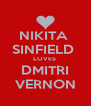 NIKITA  SINFIELD  LOVES  DMITRI VERNON - Personalised Poster A4 size
