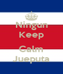Ningun Keep  Calm Jueputa - Personalised Poster A4 size