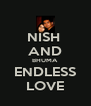 NISH  AND BHUMA ENDLESS LOVE - Personalised Poster A4 size