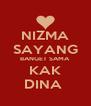 NIZMA SAYANG BANGET SAMA KAK DINA  - Personalised Poster A4 size