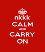 nkkk CALM AND CARRY ON - Personalised Poster A4 size