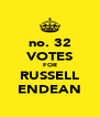 no. 32 VOTES FOR RUSSELL ENDEAN - Personalised Poster A4 size
