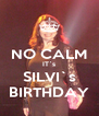 NO CALM IT`s SILVI`s BIRTHDAY - Personalised Poster A4 size