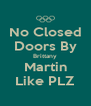 No Closed Doors By Brittany Martin Like PLZ - Personalised Poster A4 size